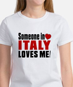 Someone In Italy Loves Me Women's T-Shirt
