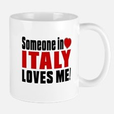 Someone In Italy Loves Me Mug