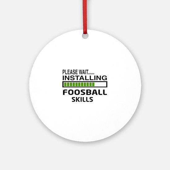Please wait, Installing Foosball Sk Round Ornament