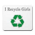 I Recycle Girls Mousepad