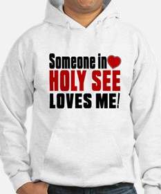 Someone In Holy See Loves Me Hoodie