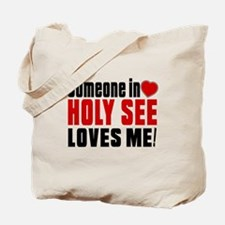 Someone In Holy See Loves Me Tote Bag