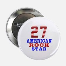 "27 American Rock Star 2.25"" Button (10 pack)"