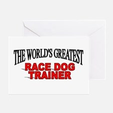 """""""The World's Greatest Race Dog Trainer"""" Greeting C"""