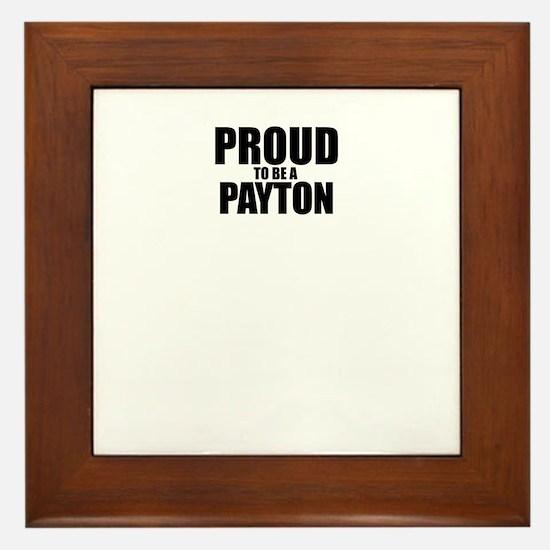 Proud to be PAYTON Framed Tile