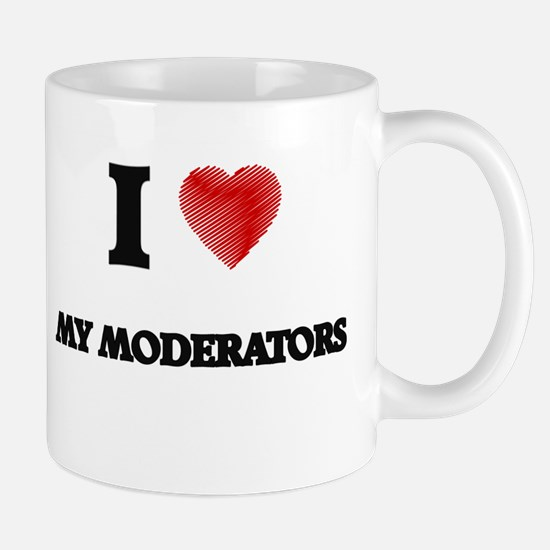 I Love My Moderators Mugs