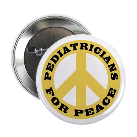"Pediatricians For Peace 2.25"" Button"
