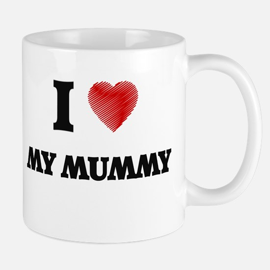 I Love My Mummy Mugs