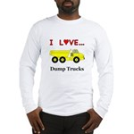 I Love Dump Trucks Long Sleeve T-Shirt
