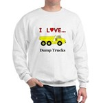 I Love Dump Trucks Sweatshirt