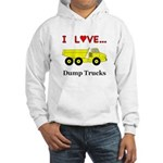 I Love Dump Trucks Hooded Sweatshirt