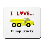 I Love Dump Trucks Mousepad