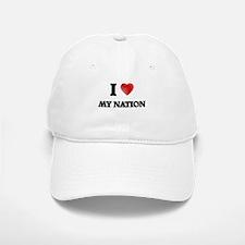 I Love My Nation Baseball Baseball Cap