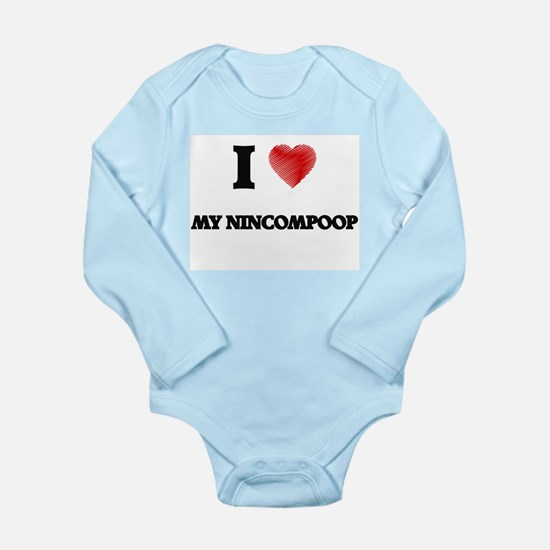 I Love My Nincompoop Body Suit