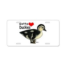 Gotta Love Duckies Aluminum License Plate