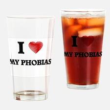 I Love My Phobias Drinking Glass