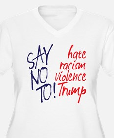 Say no to Trump - 2016 Election Plus Size T-Shirt