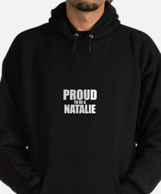 Proud to be NATALIE Hoodie (dark)