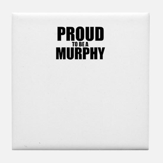 Proud to be MURPHY Tile Coaster