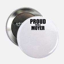 "Proud to be MOYER 2.25"" Button (100 pack)"