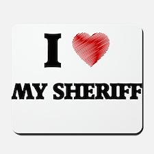 I Love My Sheriff Mousepad