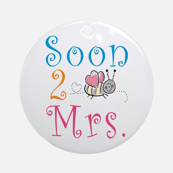Soon 2 Bee Mrs. Ornament (Round)