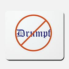 Anti Trump! No Drumpf Mousepad