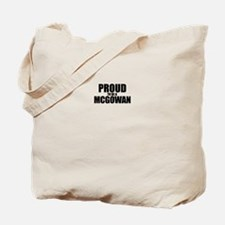 Proud to be MCGOWAN Tote Bag
