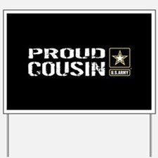 U.S. Army: Proud Cousin (Black) Yard Sign