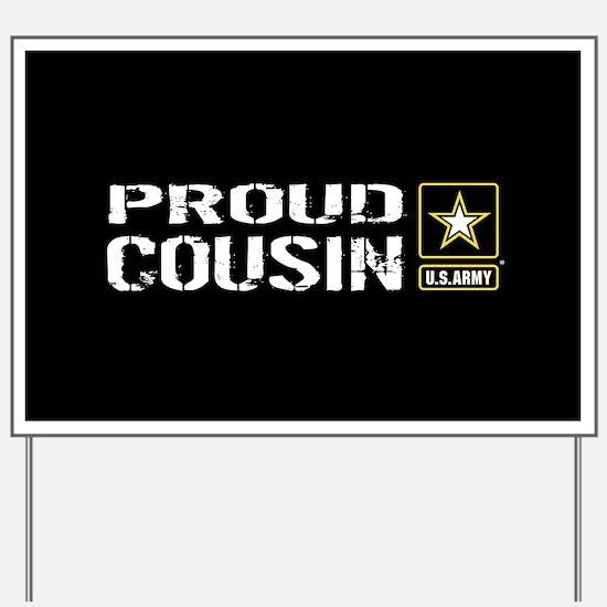 U.S. Army: Proud Cousin (Black) Yard Sign