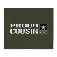 U.S. Army: Proud Cousin (Military Gr Throw Blanket