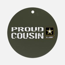 U.S. Army: Proud Cousin (Military G Round Ornament