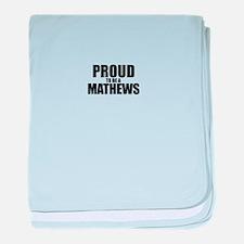 Proud to be MATHEWS baby blanket