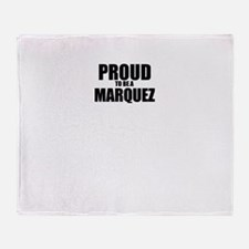 Proud to be MARQUEZ Throw Blanket