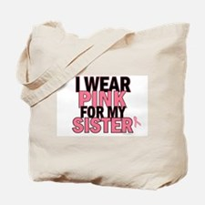 I Wear Pink For My Sister 5 Tote Bag