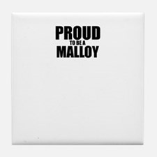 Proud to be MALLOY Tile Coaster
