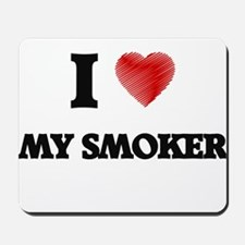 I love My Smoker Mousepad