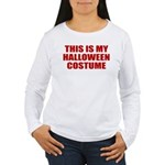 This is My Halloween Costume Women's Long Sleeve T