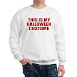 This is My Halloween Costume Sweatshirt