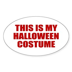 This is My Halloween Costume Oval Decal
