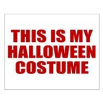 This is My Halloween Costume Small Poster