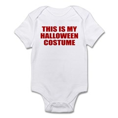 This is My Halloween Costume Infant Bodysuit