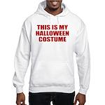 This is My Halloween Costume Hooded Sweatshirt