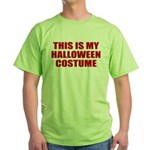 This is My Halloween Costume Green T-Shirt