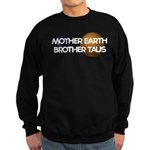 Mother Earth Brother Taus on dark background Sweat
