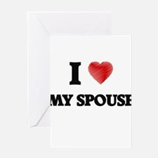 I love My Spouse Greeting Cards