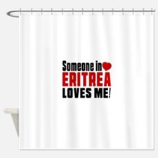 Someone In Eritrea Loves Me Shower Curtain
