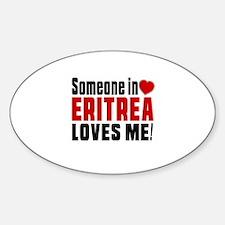 Someone In Eritrea Loves Me Sticker (Oval)