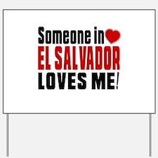 Someone In El Salvador Loves Me Yard Sign