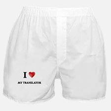 I love My Translator Boxer Shorts